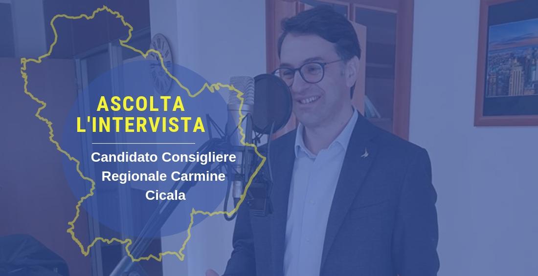 [Audio] Ascolta l'intervista del Candidato Consigliere Regionale Carmine Cicala