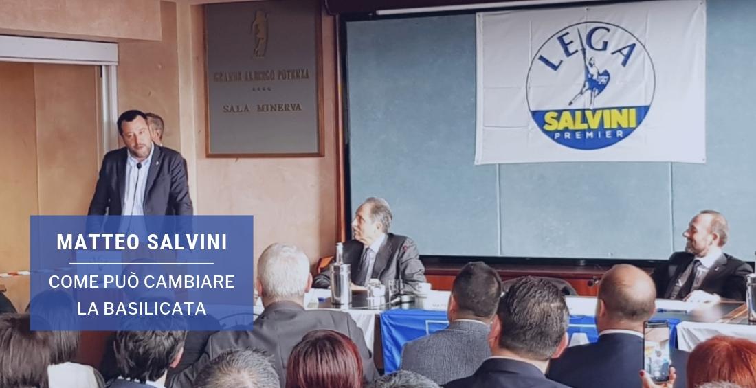 """Salvini a Potenza """"Una terra bella, ma occorre buon senso"""""""