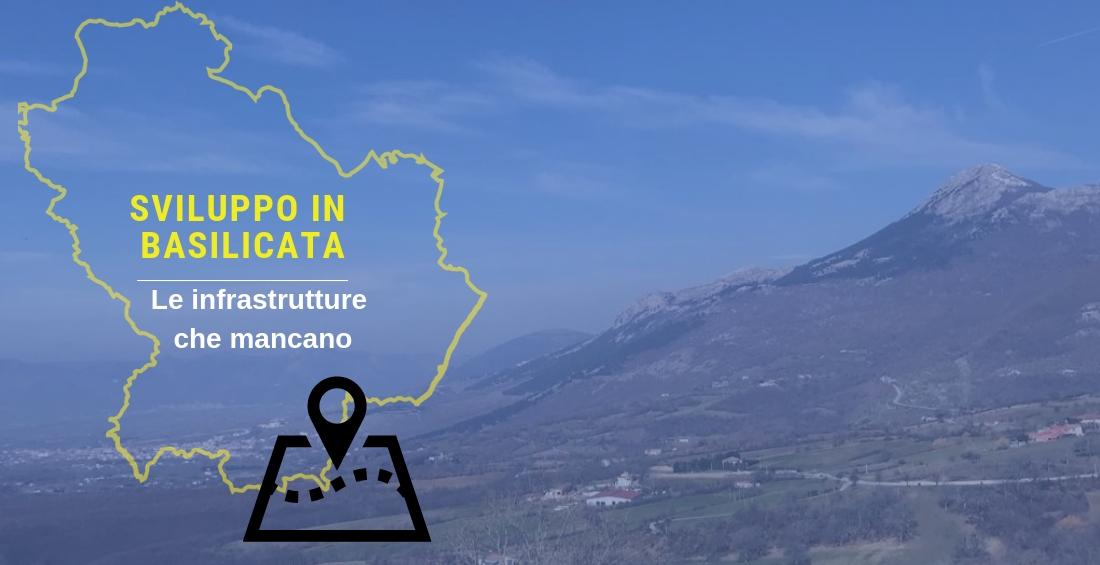 Sviluppo: le infrastrutture che mancano in Basilicata